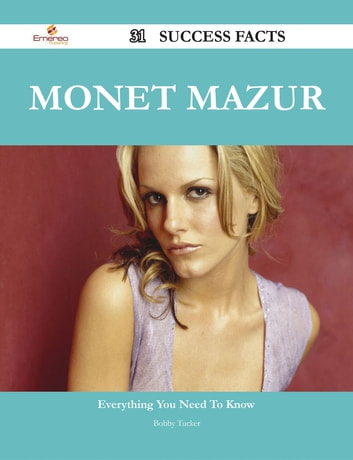 Monet Mazur 31 Success Facts - Everything you need to know about Monet Mazur ebook by Bobby Tucker