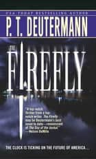The Firefly ebook by P. T. Deutermann