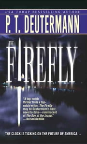The Firefly - A Novel ebook by P. T. Deutermann