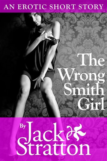The Wrong Smith Girl ebook by Jack Stratton