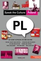 Speak the Culture: Poland ebook by Andrew Whittaker