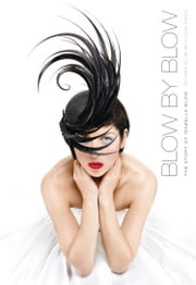 Blow by Blow: The Story of Isabella Blow ebook by Detmar Blow,Tom Sykes