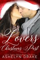 Lovers of Christmas Past ebook by Ashelyn Drake