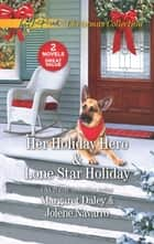 Her Holiday Hero and Lone Star Holiday - An Anthology ebook by Margaret Daley, Jolene Navarro