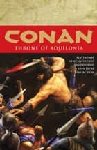Conan Volume 12: Throne of Aquilonia ebook by Roy Thomas