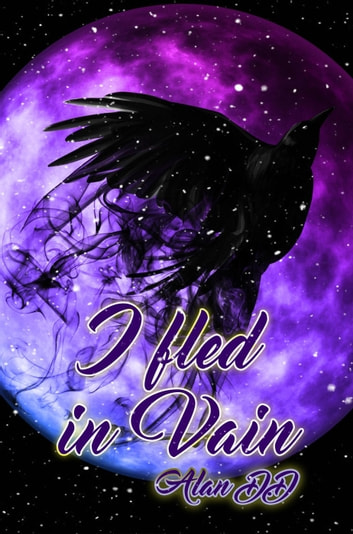 I fled in vain ebook by Alan D.D.