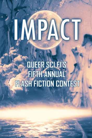 Impact - QSF Flash Fiction, #4 ebook by J. Scott Coatsworth