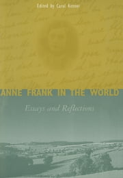 Anne Frank in the World - Essays and Reflections ebook by Carol Ann Rittner