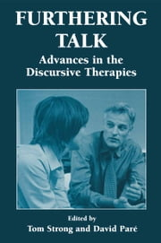 Furthering Talk - Advances in the Discursive Therapies ebook by Thomas Strong,David Pare