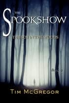 Spookshow 9 - The Boy in the Woods ebook by Tim McGregor