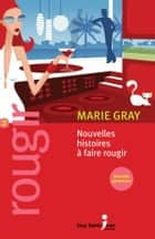 Rougir 2 ebook by Marie Gray