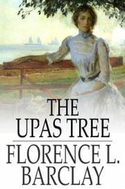 The Upas Tree - A Christmas Story for all the Year ebook by Florence L. Barclay