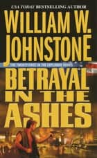 Betrayal in the Ashes ebook by
