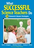 What Successful Science Teachers Do ebook by Neal A. Glasgow,Michele C. Cheyne,Randy K. Yerrick