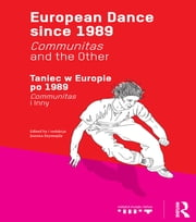 European Dance since 1989 - Communitas and the Other ebook by Joanna Szymajda