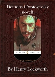 Demons (Dostoyevsky novel) ebook by Henry Lockworth,Eliza Chairwood,Bradley Smith