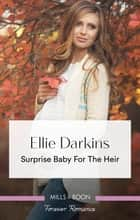 Surprise Baby for the Heir ebook by Ellie Darkins