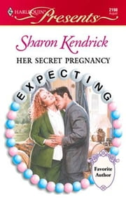 Her Secret Pregnancy ebook by Sharon Kendrick
