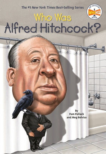 Who Was Alfred Hitchcock? ebook by Pam Pollack,Meg Belviso,Who HQ