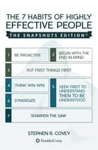 The 7 Habits of Highly Effective People: Snapshots Edition ebook by Stephen R. Covey