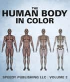 The Human Body In Color Volume 2 ebook by Speedy Publishing