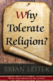 Why Tolerate Religion? ebook by Brian Leiter,Brian Leiter