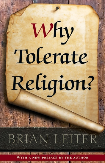 Why Tolerate Religion? - Updated Edition ebook by Brian Leiter,Brian Leiter