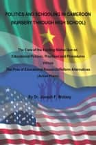 POLITICS AND SCHOOLING IN CAMEROON ebook by Dr. Joseph F. Wotany