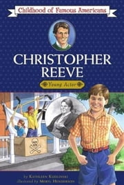 Christopher Reeve - Young Actor ebook by Kathleen Kudlinski,Meryl Henderson