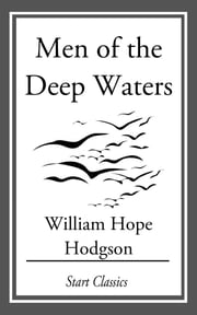 Men of the Deep Waters ebook by William Hope Hodgson