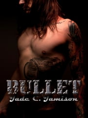 Bullet ebook by Jade C. Jamison