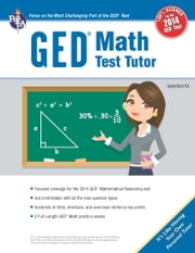 GED® Math Test Tutor, For the New 2014 GED® Test ebook by Ms. Sandra Rush, M.A.