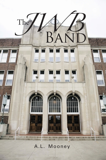 The Jwb Band ebook by A.L. Mooney