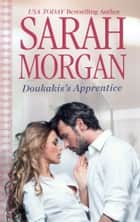Doukakis's Apprentice ebook by Sarah Morgan