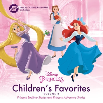Children's Favorites, Vol. 2 - Princess Bedtime Stories and Princess Adventure Stories audiobook by Disney Press