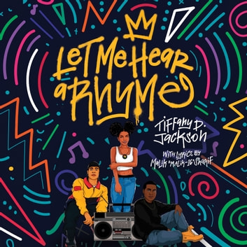 Let Me Hear a Rhyme audiobook by Tiffany D. Jackson