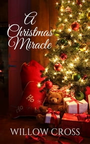 A Christmas Miracle ebook by Willow Cross