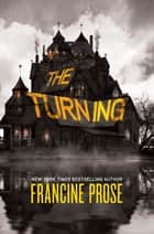 The Turning ebook by Francine Prose