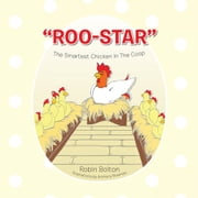 Roo-Star, the Smartest Chicken in the Coop ebook by Robin Bolton