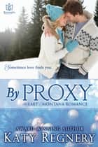 By Proxy ebook by Katy Regnery