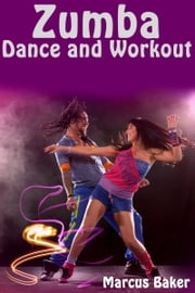 Zumba: Dance and Workout ebook by Kobo.Web.Store.Products.Fields.ContributorFieldViewModel
