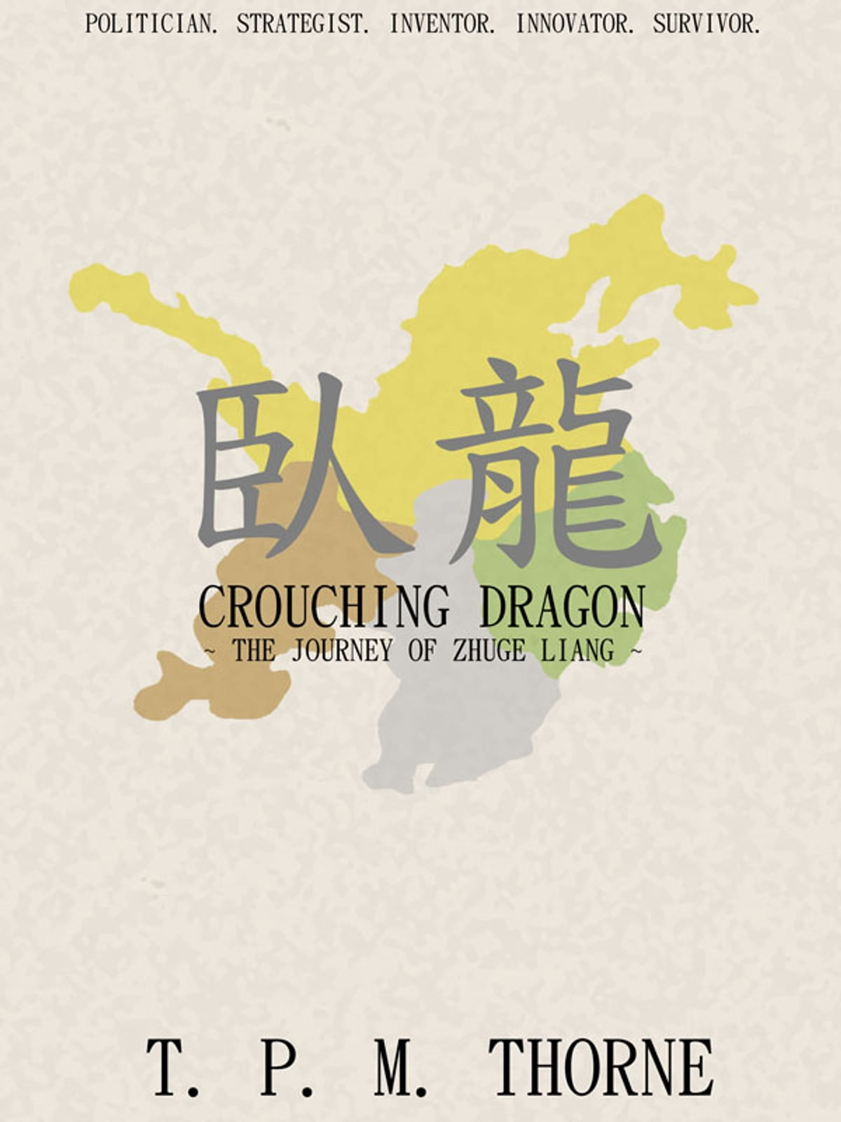 Crouching dragon the journey of zhuge liang ebook by t p m crouching dragon the journey of zhuge liang ebook by t p m thorne 9780957500402 rakuten kobo fandeluxe Epub