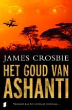 Goud van Ashanti ebook by James Crosbie,Hugo Kuipers