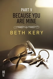 Because You Are Mine Part V - Because I Said So ebook by Beth Kery