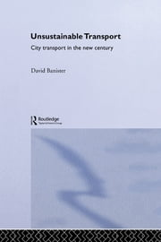 Unsustainable Transport - City Transport in the New Century ebook by David Banister