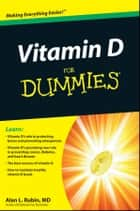Vitamin D For Dummies ebook by Alan L. Rubin