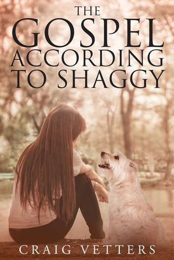 The Gospel According to Shaggy ebook by Craig Vetters