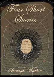 Four Short Stories ebook by Shelagh Watkins