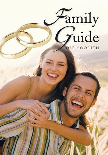 Family Guide ebook by Dee Hoodith