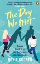 The Day We Met - The emotional page-turning epic love story of 2020 ebook by Roxie Cooper